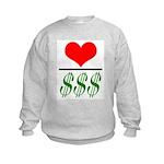 Love Over Money Kids Sweatshirt