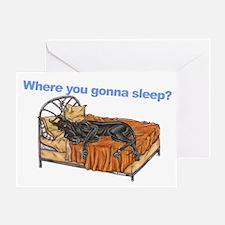CBlk Where you gonna sleep Greeting Card