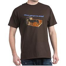 CBlk Where you gonna sleep T-Shirt