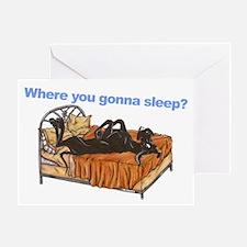 Blk Where you gonna sleep Greeting Card