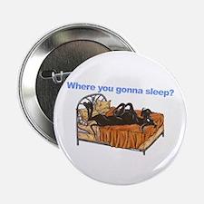 """Blk Where you gonna sleep 2.25"""" Button"""