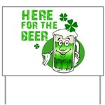 Here For The Beer! Yard Sign