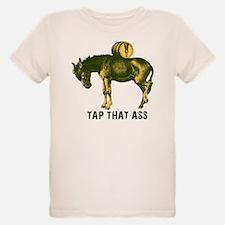 Tap That Ass T-Shirts T-Shirt