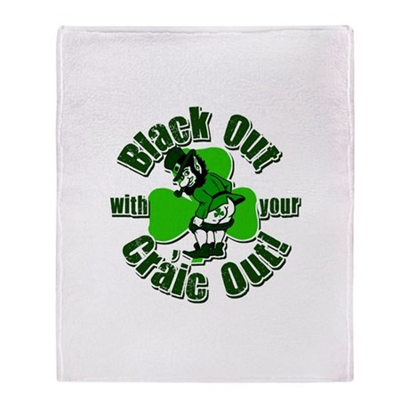 Black Out with your Craic Out Throw Blanket