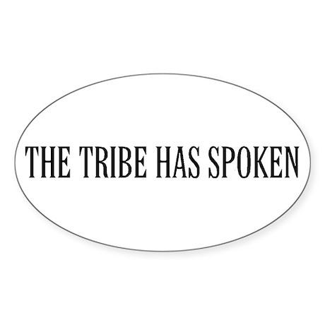 The tribe has spoken Oval Sticker