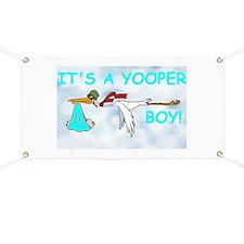It's A Yooper Boy! Banner Banner
