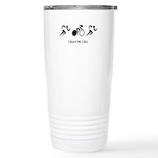 I Don't TRI. I DU. Travel Mug