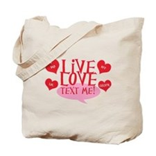 Live Love Text Me! Tote Bag