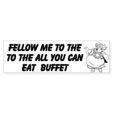 All You Can Eat Custom Bumper Sticker