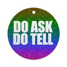 Do Ask, Do Tell Ornament (Round)