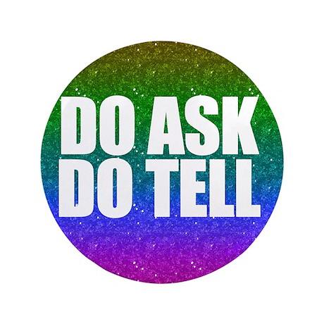 """Do Ask, Do Tell 3.5"""" Button"""