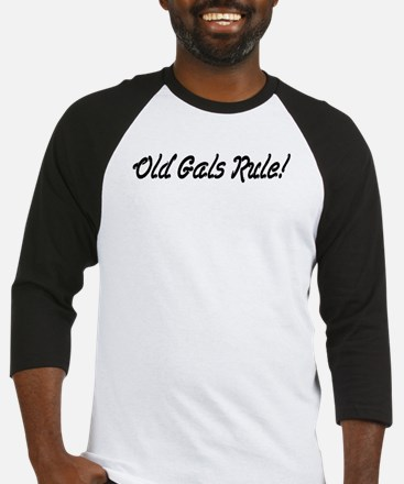 Old Gals Rule! Baseball Jersey