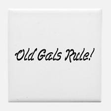 Old Gals Rule! Tile Coaster