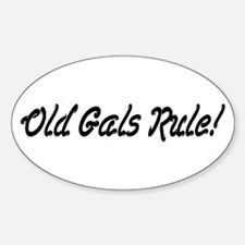 Old Gals Rule! Oval Decal