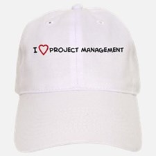 I Love Project Management Baseball Baseball Cap
