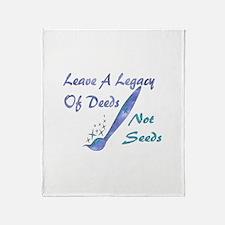 Deeds Not Seeds Throw Blanket