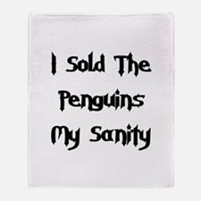 Sold Penguins My Sanity Throw Blanket