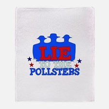 Lie To Pollsters Throw Blanket