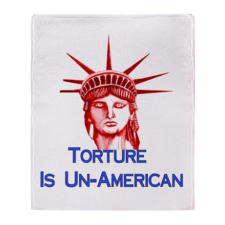 Torture Is Un-American Throw Blanket