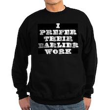I prefer their earlier work.. Sweatshirt