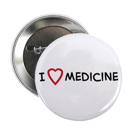 I Love Medicine Button