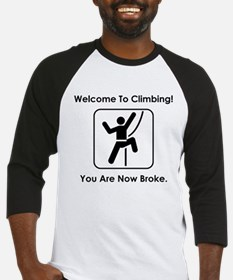 Welcome To Climbing! Baseball Jersey