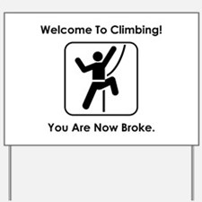 Welcome To Climbing! Yard Sign