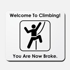Welcome To Climbing! Mousepad