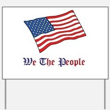 We The People Yard Sign