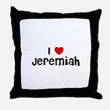 I * Jeremiah Throw Pillow
