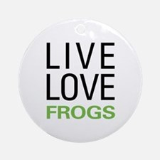 Live Love Frogs Ornament (Round)