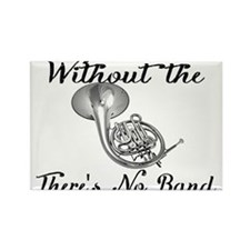 Without the French Horn Rectangle Magnet