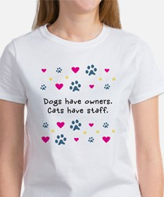 Dogs Have Owners, Cats Have Staff Tee