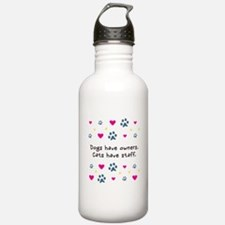 Dogs Have Owners, Cats Staff Sports Water Bottle