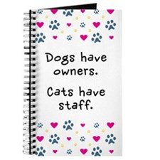 Dogs Have Owners, Cats Staff Journal
