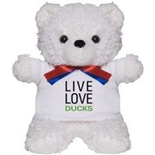 Live Love Ducks Teddy Bear