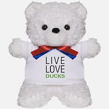 Live Love Ducks Teddy Bear