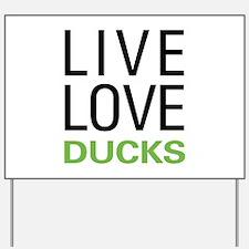 Live Love Ducks Yard Sign