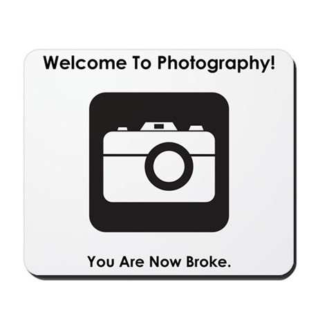 Welcome To Photography! Mousepad