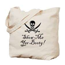 Show Me Yer Booty! Tote Bag