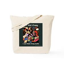 I'm Not Crazy. I Just Make Cr Tote Bag