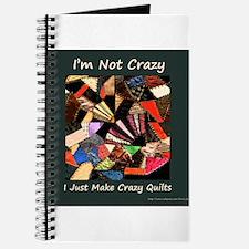 I'm Not Crazy. I Just Make Cr Journal