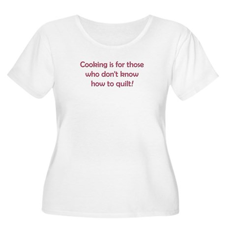Cooking Is For Those Who Don' Women's Plus Size Sc