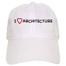 I Love Architecture Baseball Cap