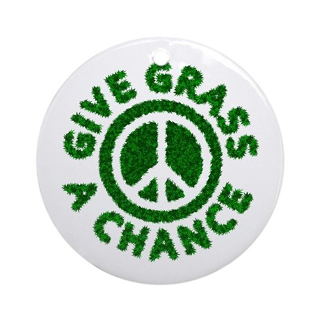 Give Grass a Chance Ornament (Round)