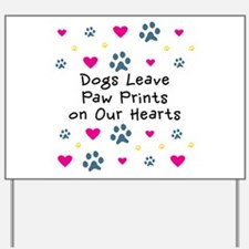 Dogs Leave Paw Prints Yard Sign