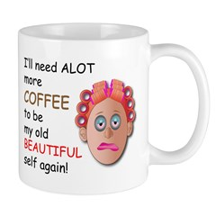 Alot More Coffee (Hers) Mug