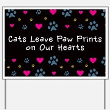 Cats Leave Paw Prints Yard Sign