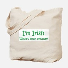 I'm Irish, What's your excuse Tote Bag