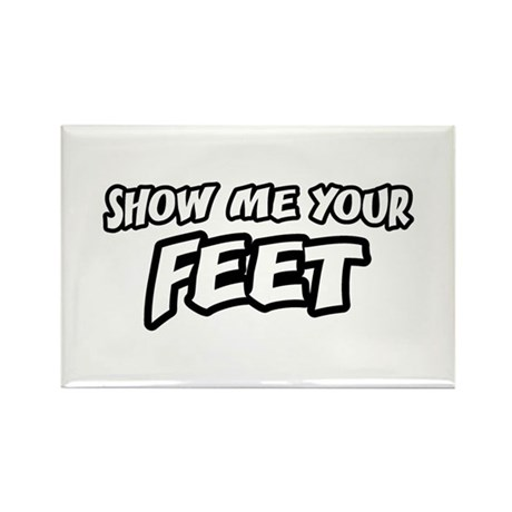 Show Me Your Feet Rectangle Magnet (100 pack)